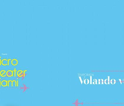 New Season at Microtheater: Volando Voy