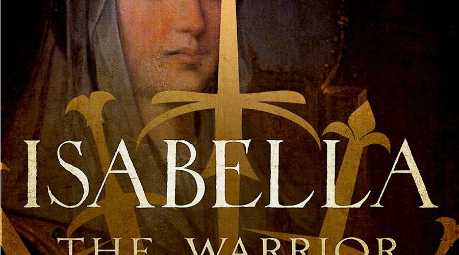 Isabella: The Warrior Queen by Kirstin Downey