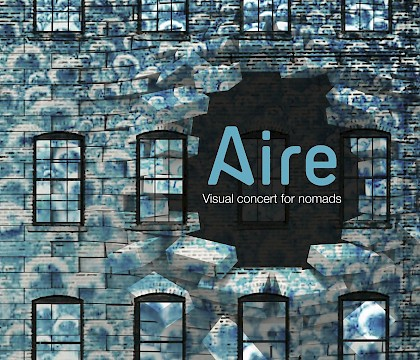 Aire: Visual Concert for Nomads