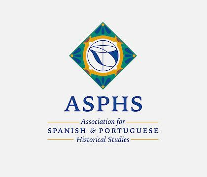 48th Annual Meeting of the Association for Spanish and Portuguese Historical Studies